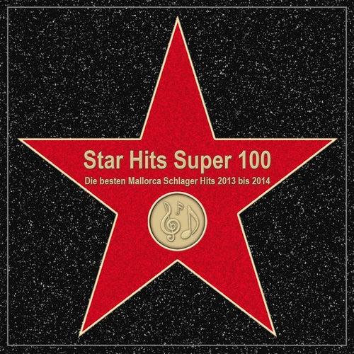 Star Hits Super 100 – Die besten Mallorca Schlager Hits 2013 bis 2014 de Various Artists