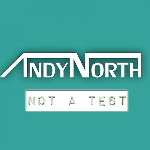 Not A Test - EP by Andy North