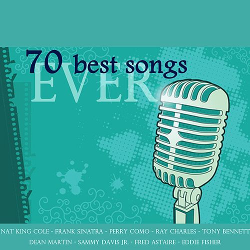 70 Best Songs Ever (Pop, Rock 'n' Roll, Twist, Love Songs, Jazz, Ballads, from the Best Voices of All Time) de Various Artists