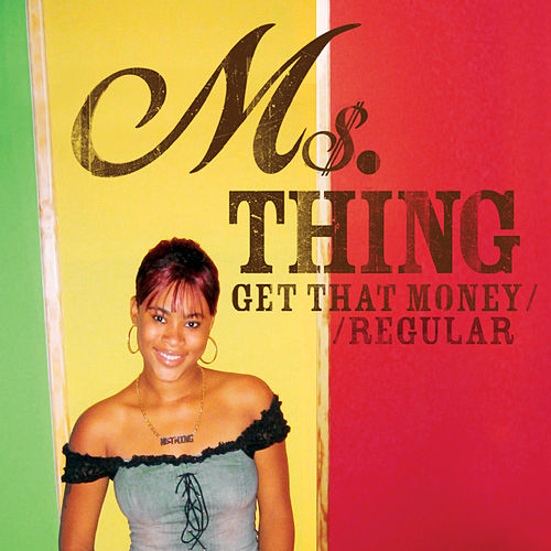 Get That Money / Regular de Ms. Thing
