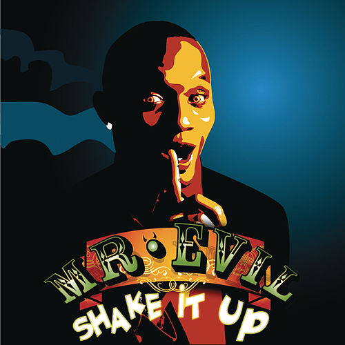 Shake It Up by Mr. Evil