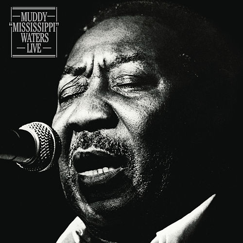 Muddy 'Mississippi' Waters Live de Muddy Waters