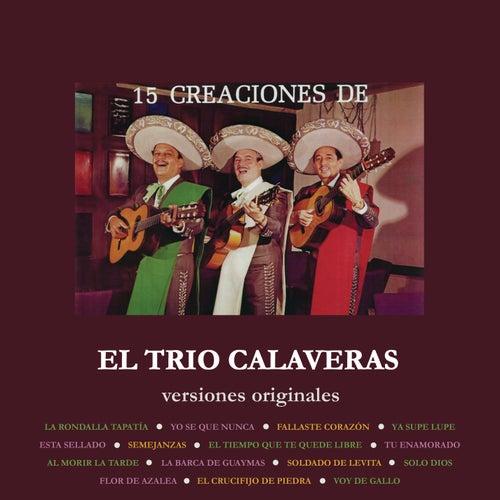 15 Creaciones de el Trío Calaveras  (Versiones Originales) de Trio Calaveras