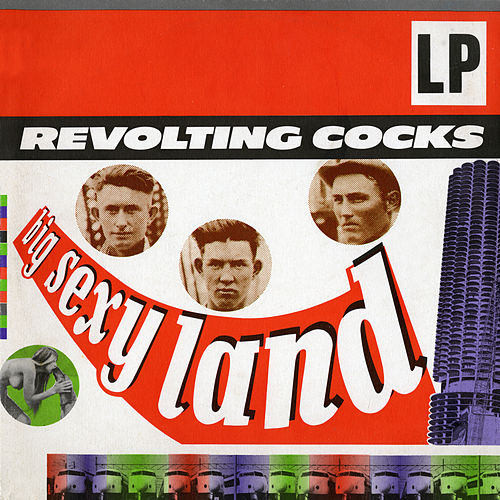 Big Sexy Land de Revolting Cocks