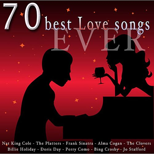 70 Best Love Songs Ever (The Best 70 Love Songs) by Various Artists