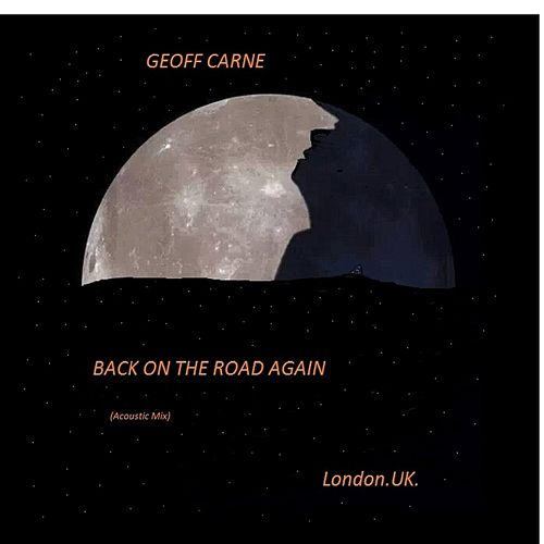 Back On the Road Again (Acoustic Mix) by Geoff Carne