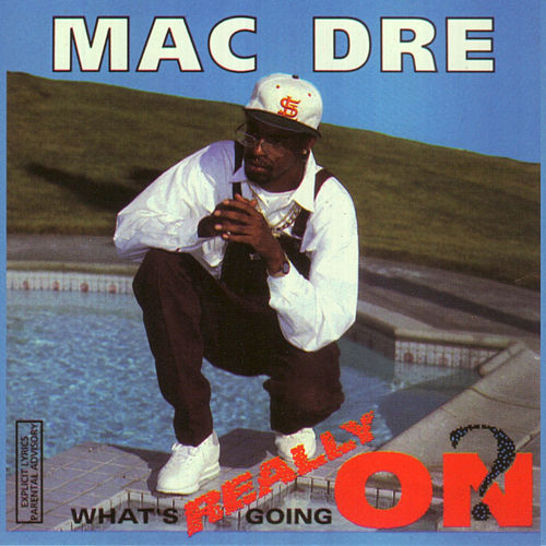 What's Really Going On? von Mac Dre