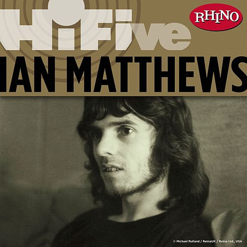 Rhino Hi-Five: Ian Matthews von Iain Matthews
