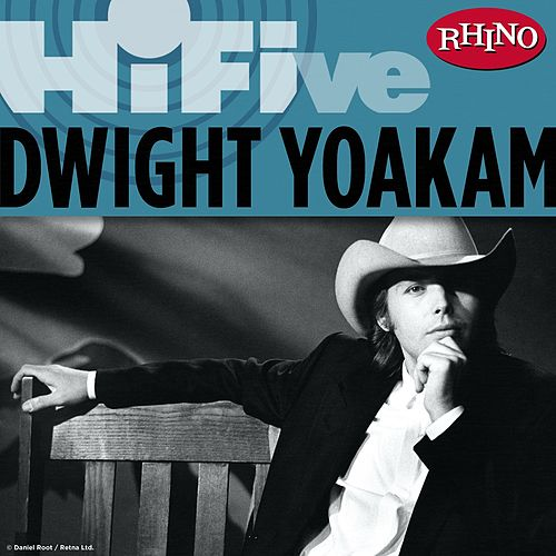 Rhino Hi-Five: Dwight Yoakam von Dwight Yoakam