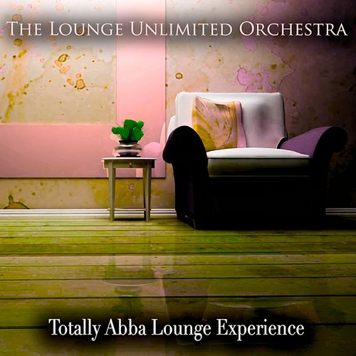 Totally Abba Lounge Experience von The Lounge Unlimited Orchestra