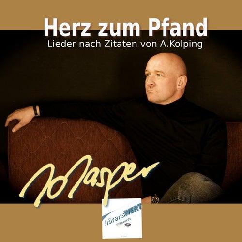 Herz zum Pfand - Lieder nach Zitaten von Adolph Kolping by Jo Jasper