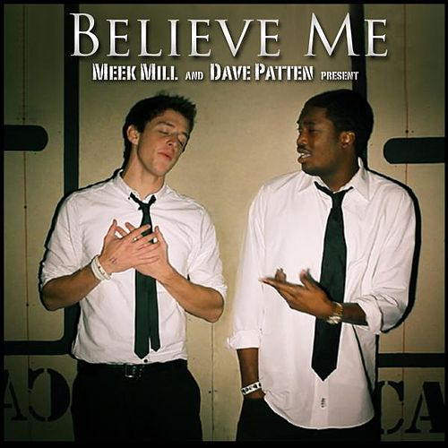 Believe Me (feat. Dave Patten) de Meek Mill