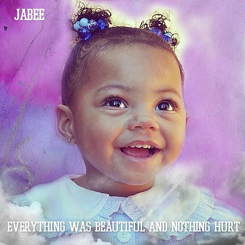 Everything Was Beautiful and Nothing Hurt by Jabee