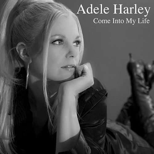 Come into My Life von Adele Harley