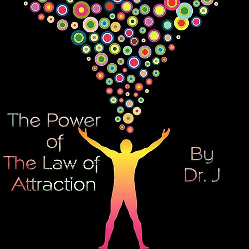 The Power of the Law of Attraction de dr j