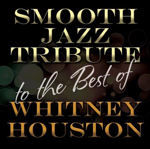 Smooth Jazz Tribute to the Best of Whitney Houston von Smooth Jazz Allstars