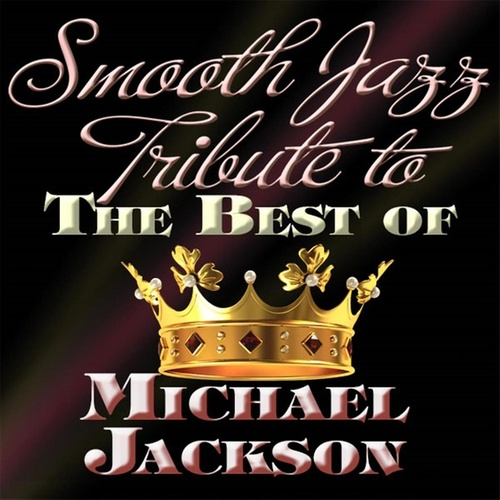Smooth Jazz Tribute to the Best of Michael Jackson von Smooth Jazz Allstars