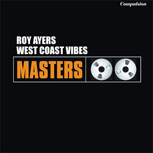 West Coast Vibes by Roy Ayers