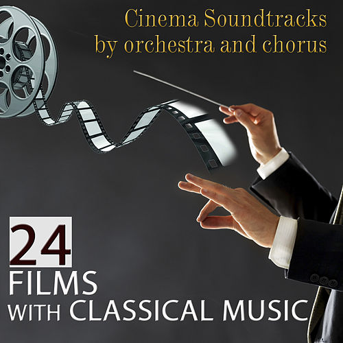 Cinema Soundtracks by Orchestra and Chorus. 24 Films with Classical Music de Film Classic Orchestra Oscars Studio