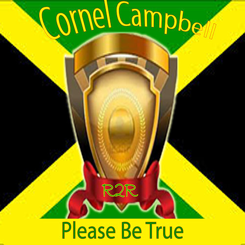 Please Be True de Cornell Campbell