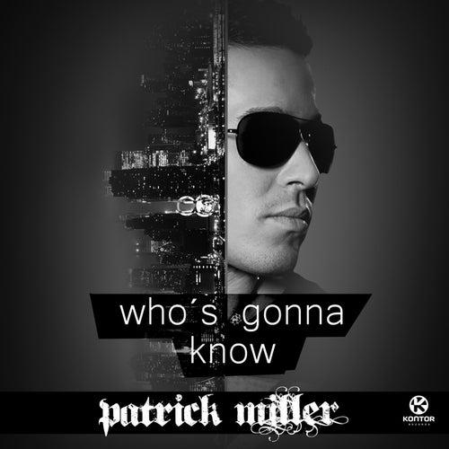 Who's Gonna Know von Patrick Miller