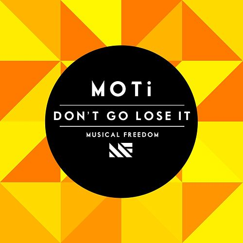 Don't Go Lose It (Extended Mix) by MOTi