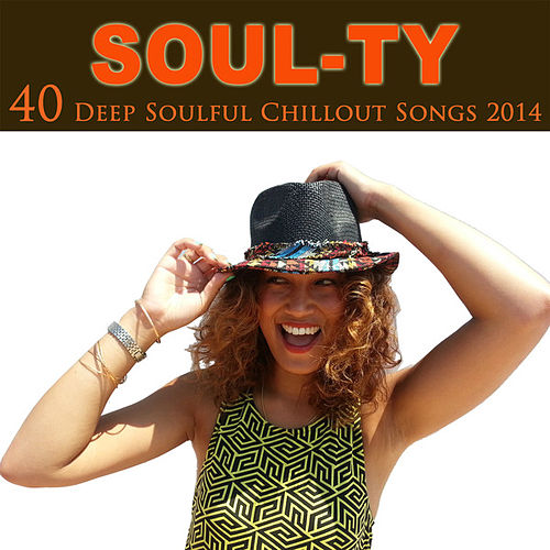 40 Deep Soulful Chillout Songs 2014 by Soul-Ty
