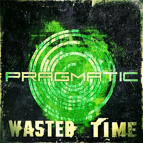 Wasted Time by Pragmatic