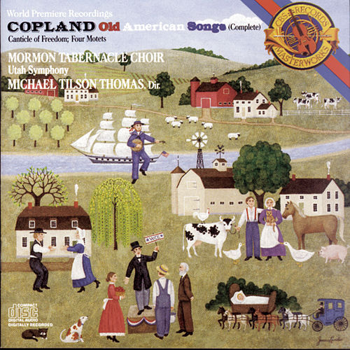 Copland: Old American Songs & Canticle of Freedom & Four Motets de The Mormon Tabernacle Choir