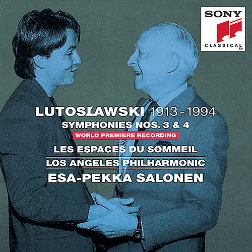 Lutoslawski:  Symphonies Nos. 3 & 4, Les Espaces du sommeil von Various Artists
