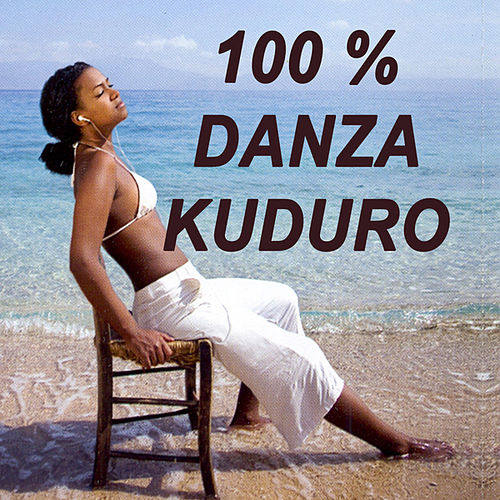 100% Danza Kuduro by Various Artists