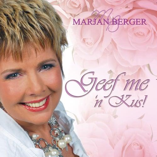 Geef Me 'n Kus! by Marjan Berger