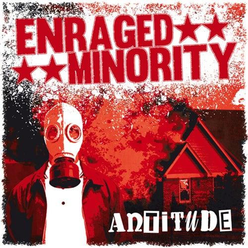 Antitude von Enraged Minority