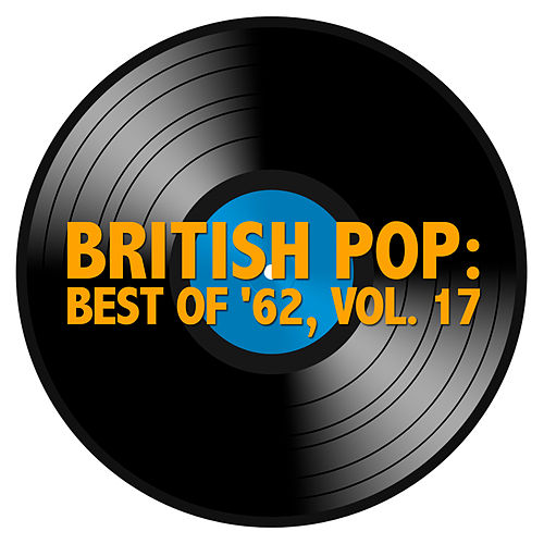 British Pop: Best Of '62, Vol. 17 by Various Artists