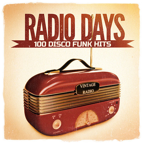 Radio Days, Vol. 1: 100 Disco Funk Hits from the 60's and 70's by Various Artists