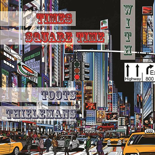 Times Square Time with von Toots Thielemans