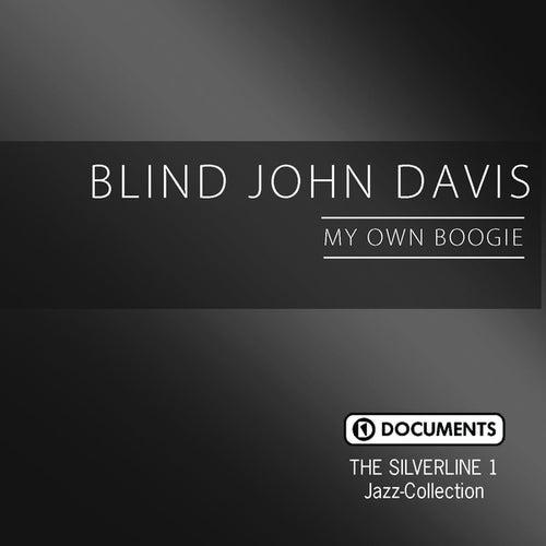 The Silverline 1 - My Own Boogie by Blind John Davis