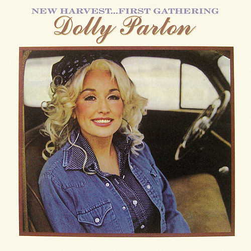 New Harvest...First Gathering van Dolly Parton