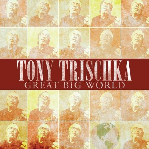 Great Big World by Tony Trischka