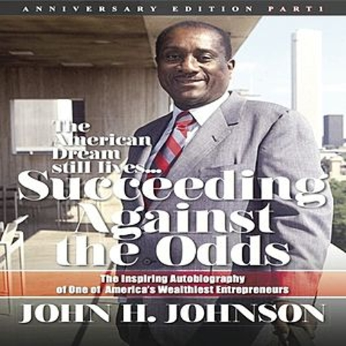 Succeeding Against the Odds (Audio Book) by John H  Johnson