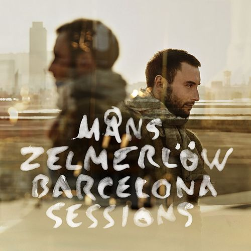 Barcelona Sessions von Måns Zelmerlöw