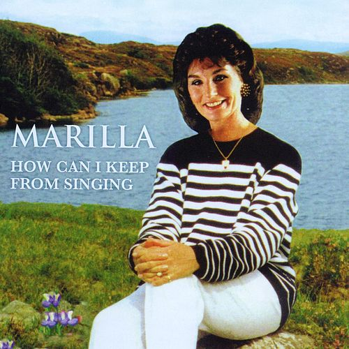 How Can I Keep from Singing by Marilla Ness