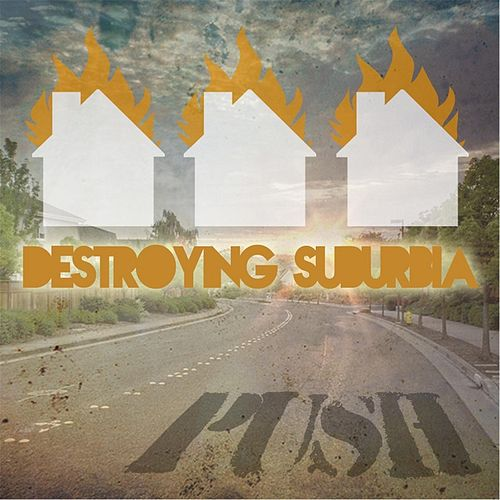 Destroying Suburbia von Push