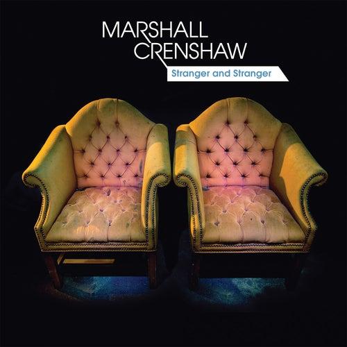 Stranger and Stranger de Marshall Crenshaw