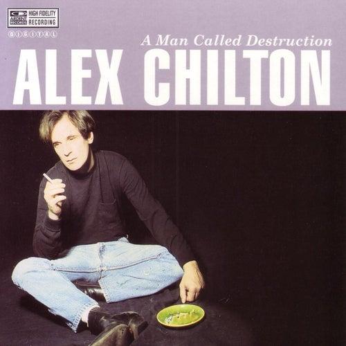 A Man Called Destruction de Alex Chilton