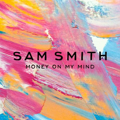 Money On My Mind von Sam Smith