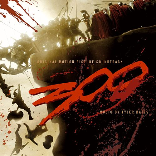 300 Original Motion Picture Soundtrack von Tyler Bates