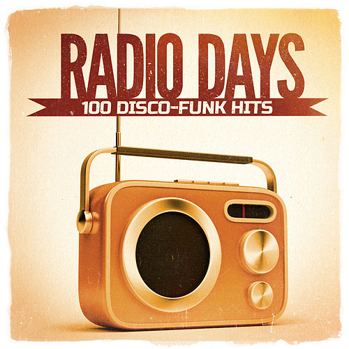 Radio Days, Vol. 1: 100 Disco-Funk Hits aus den 60er und 70er Jahren by Various Artists