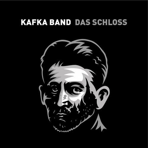 Das Schloss by Kafka Band