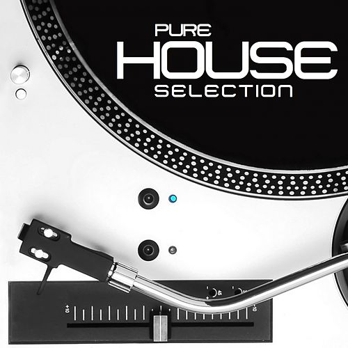 Pure House Selection (Best Pure Vinyl House Selection) von Various Artists